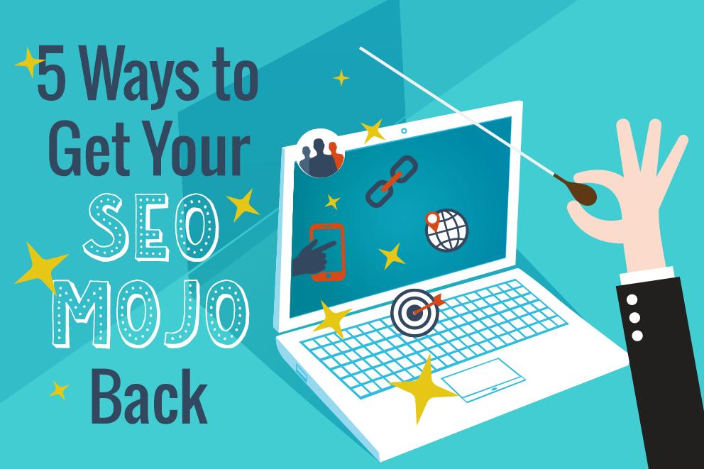 Mojo_Blog_Header_5_Ways_to_Get_Your_SEO_Mojo_Back.png